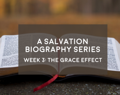 The Grace Effect - A Salvation Biography - 9/30/18