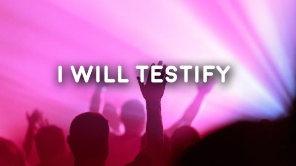 I Will Testify - 10/28/18