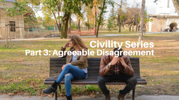 Civility Series Part 3: Agreeable Disagreement -11/11/2018