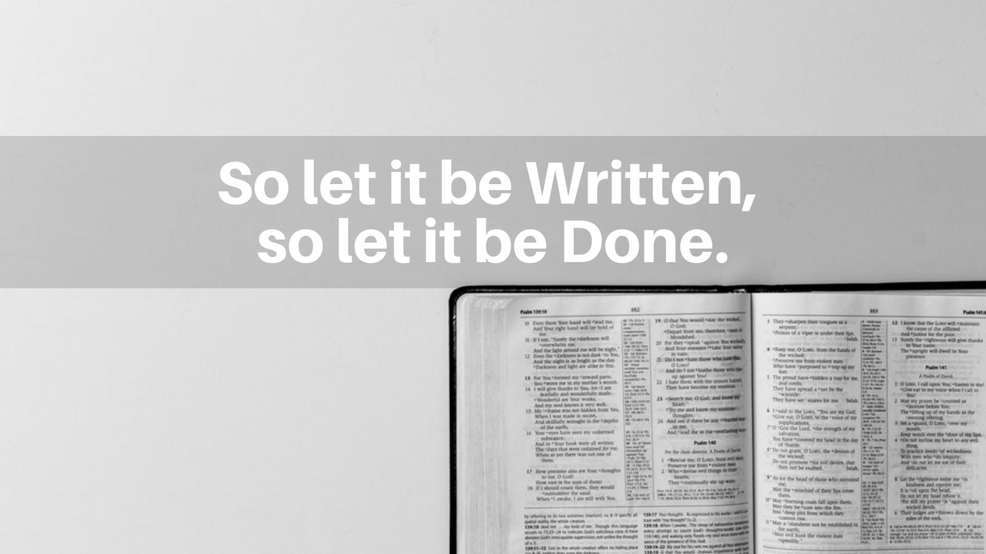 So let it be written, so let it be done. - 12/16/18