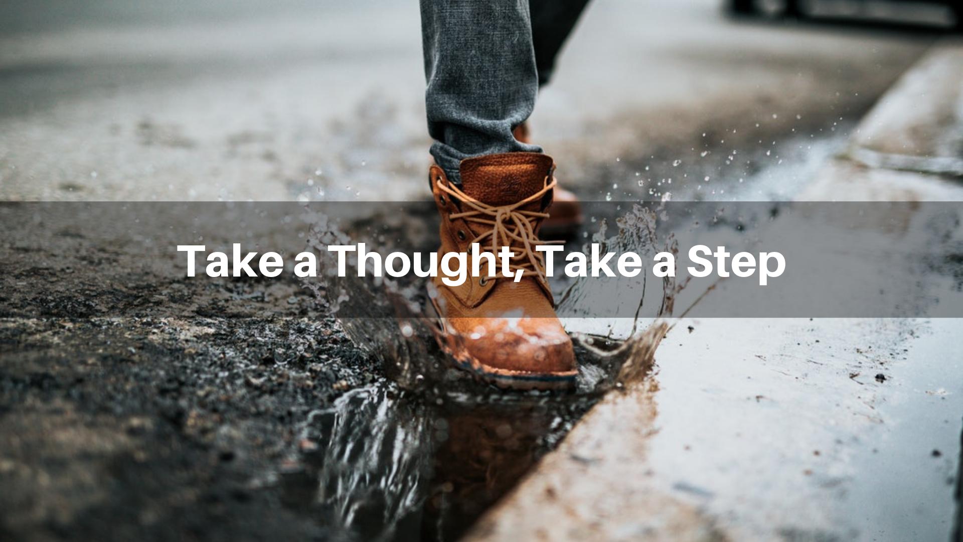 Take a Thought, Take a Step - 12/23/18