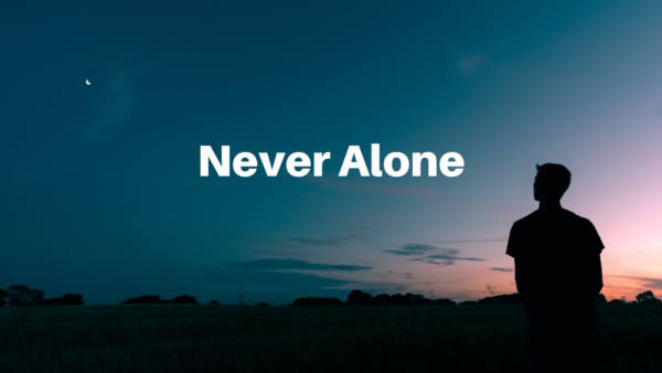 Never Alone - 1/6/19