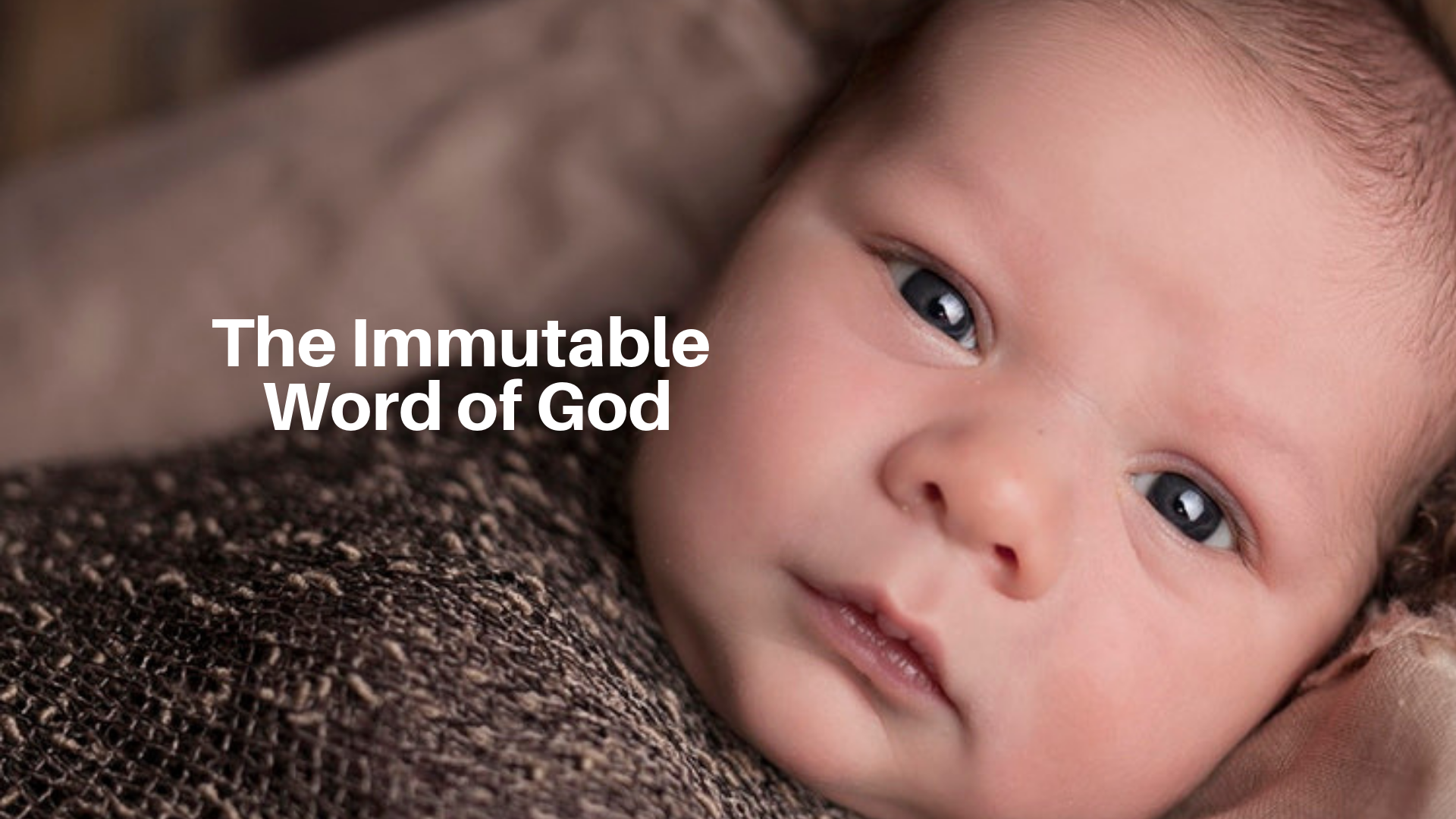 The Immutable Word of God - 12/30/18