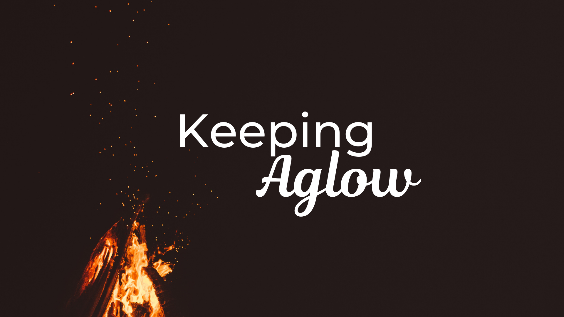 Keeping Aglow - 2/10/19
