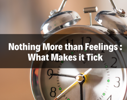 Nothing More than Feelings: What Makes it Tick Series -2/17/19