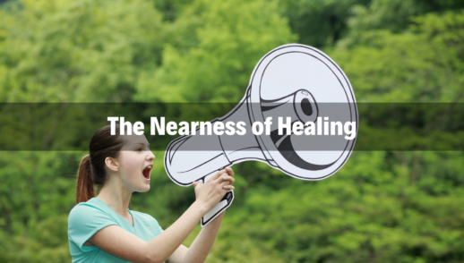 The Nearness of Healing - 3/34/19