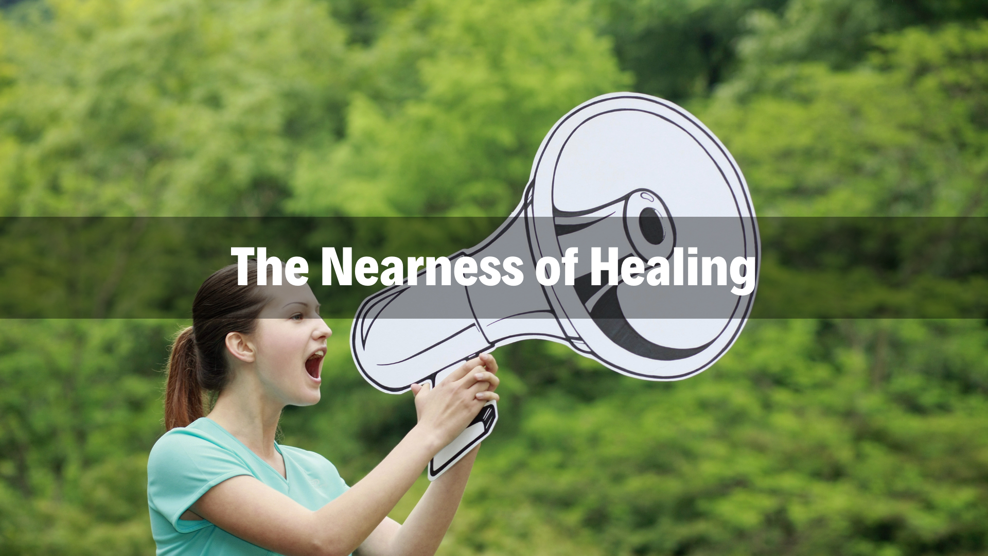The Nearness of Healing - 3/24/19
