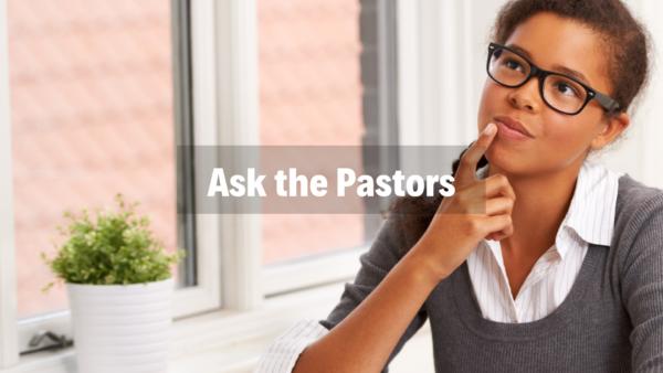 Ask the Pastors - 3/31/19