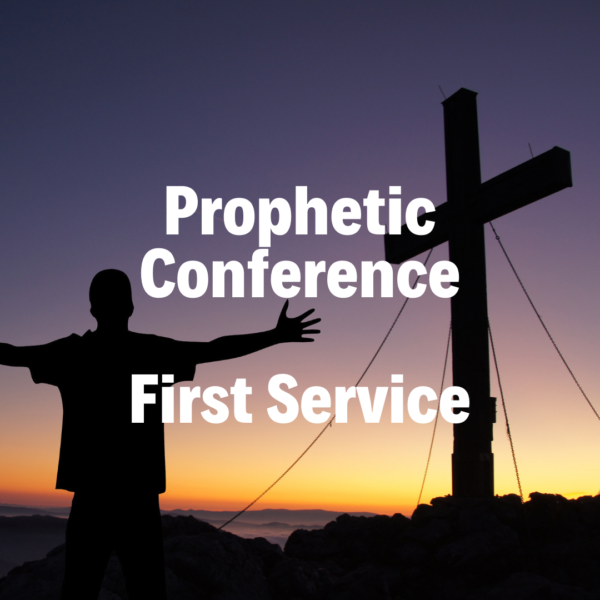 Prophetic Conference - 4/28/2019