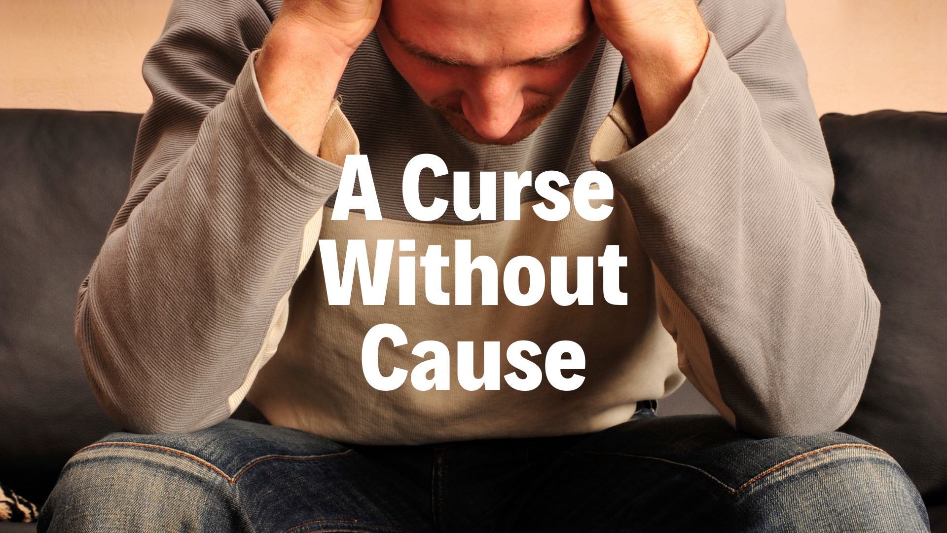 A Curse Without Cause - 4/14/19