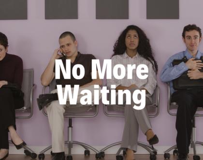 No More Waiting - 3/21/19