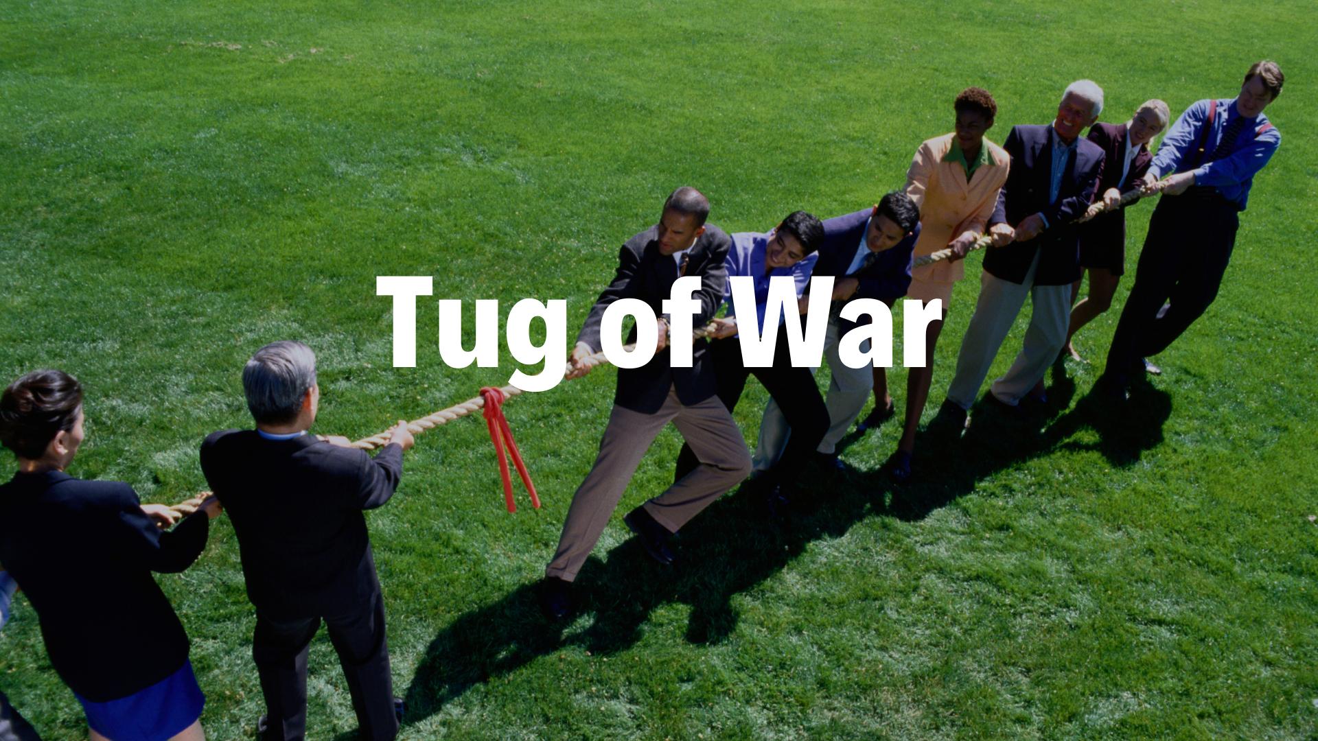 Tug of War - 4/7/19
