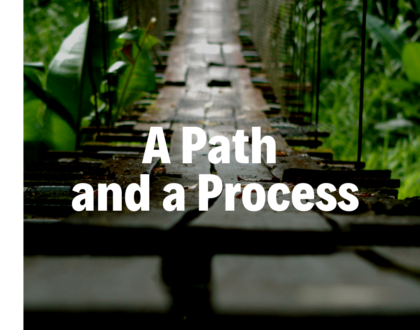 A Path and a Process - 5/5/2019