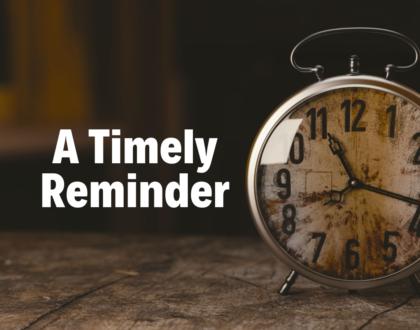 A Timely Reminder - 5/5/2019