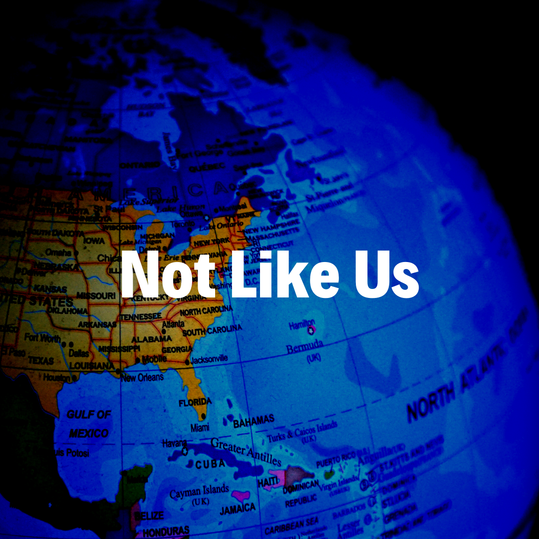 Not Like Us 5/12/19