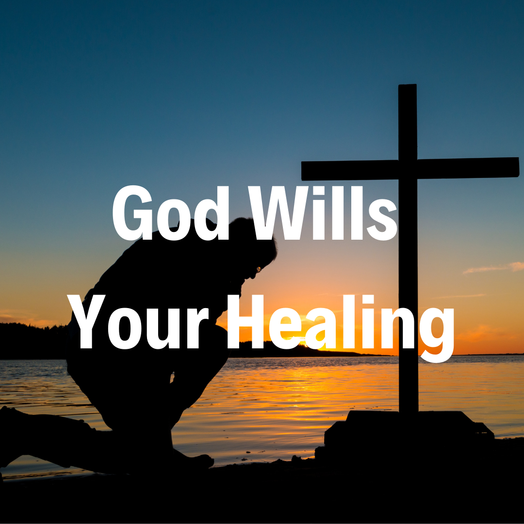 God Wills Your Healing - 6/2/19