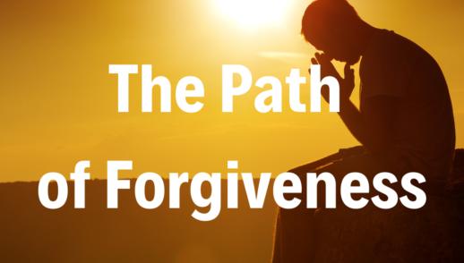 The Path of Forgiveness - 6/2/19
