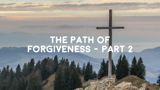 The  Path of Forgiveness, Part 2 - 6-9-19