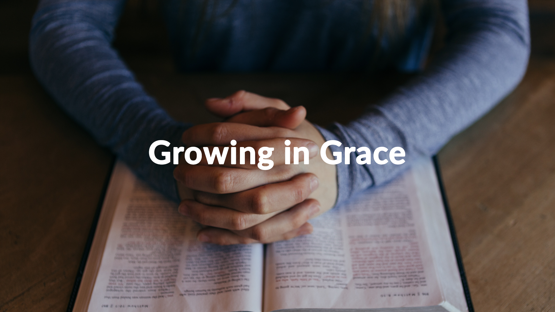 Grow in Grace 7-28-2019
