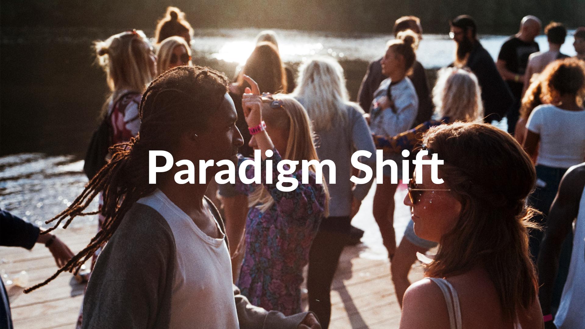 Paradigm Shift 8-18-2019