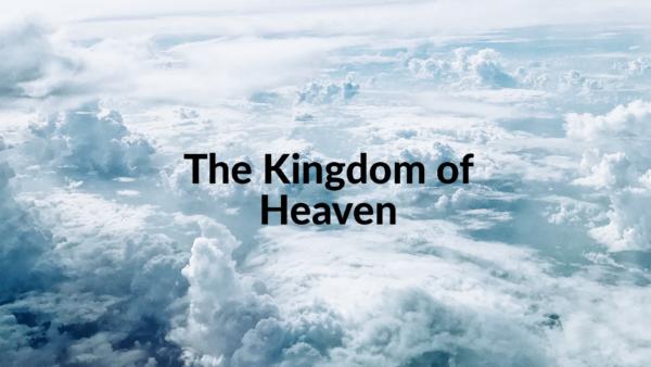 The Kingdom of Heaven 8-18-19