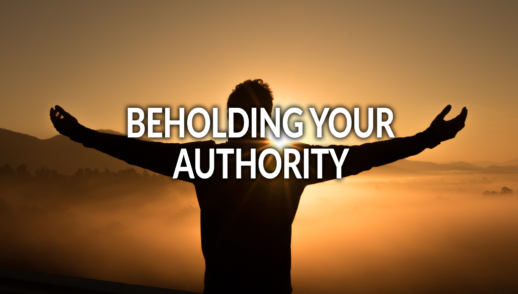 Beholding Your Authority 8-25-19