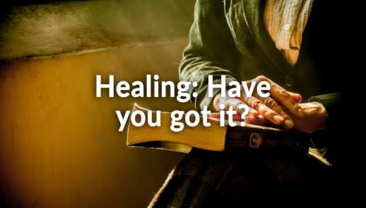 Healing: Have you got it? 8-4-19