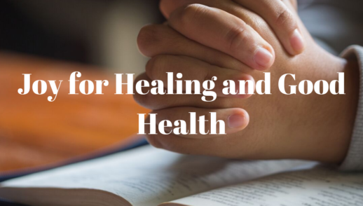 Joy for Healing and Good Health