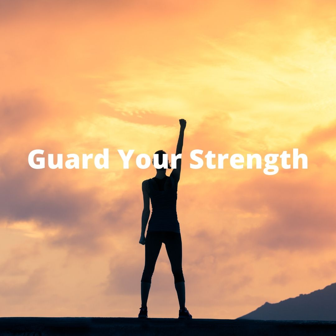 Guard Your Strength
