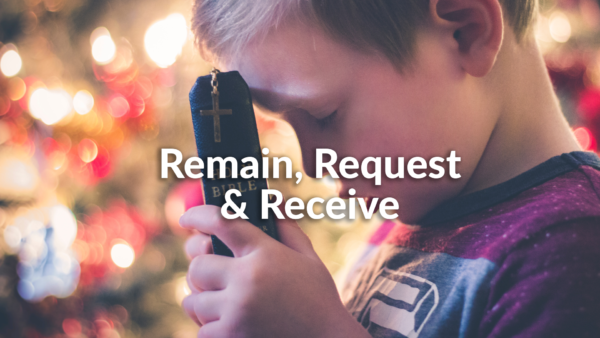 Remain, Request and Receive 12-1-2019