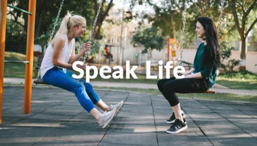 Speak Life 12-8-19