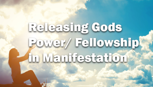 Releasing God's Power / Fellowship in Manifestation 1-26-2020
