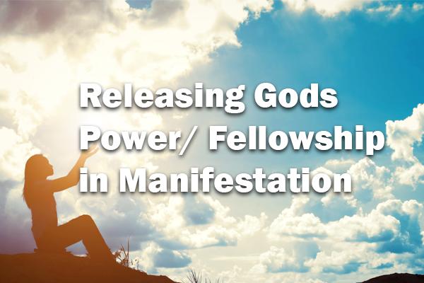 Releasing God's Power / Fellowship in Manifestation 1-26-2020