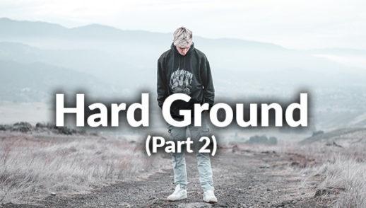 Hard Ground - Part 2 (6-21-2020)