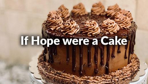 If Hope were a Cake (6-28-2020)