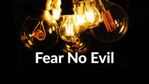 Fear No Evil (7-5-2020)