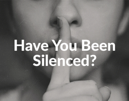 Have You Been Silenced? (7-5-2020)