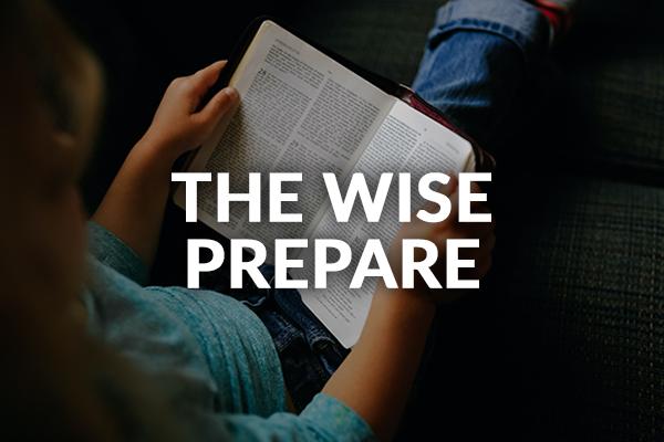 The Wise Prepare (8-2-2020)