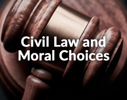 Civil Law and Moral Choices (8-9-2020)